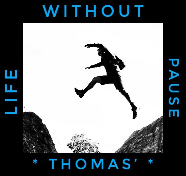 Thomas' Life Without Pause